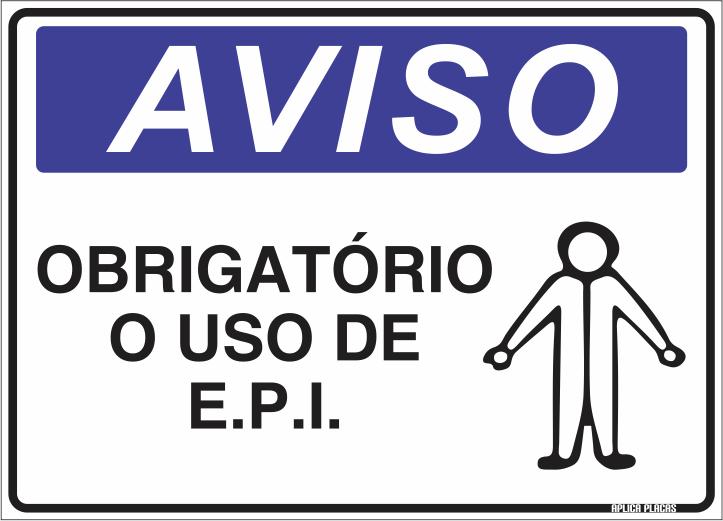 0081b6b74ff6e Placa Sinalização Aviso - Obrigatório Uso Epi